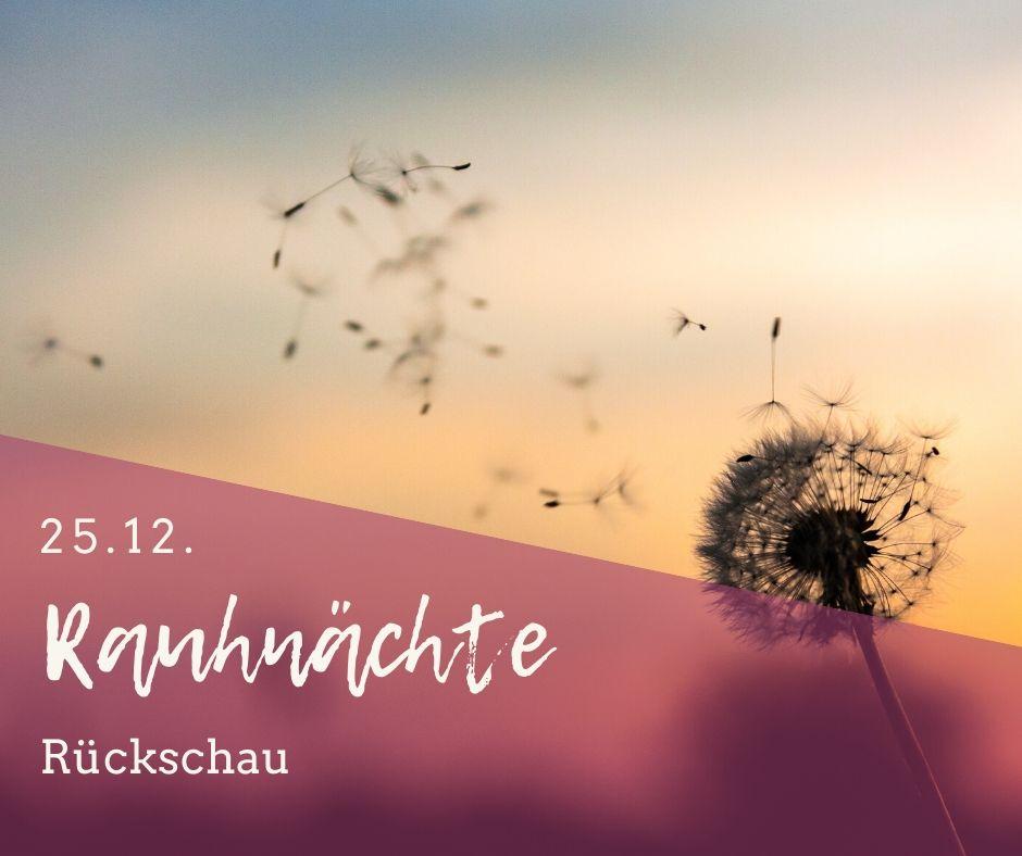 Rauhnächte-Übungen, 25.12., Rückschau