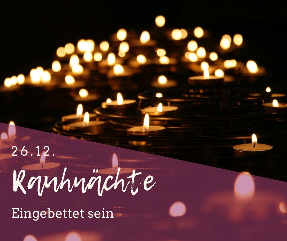 Rauhnacht-Übungen, 26.12., Eingebettet sein